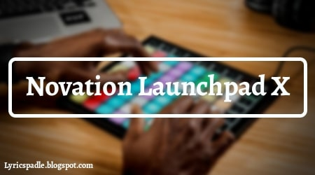 Novation Launchpad X Ableton Controller, Best Ableton Controller, Ableton Controller