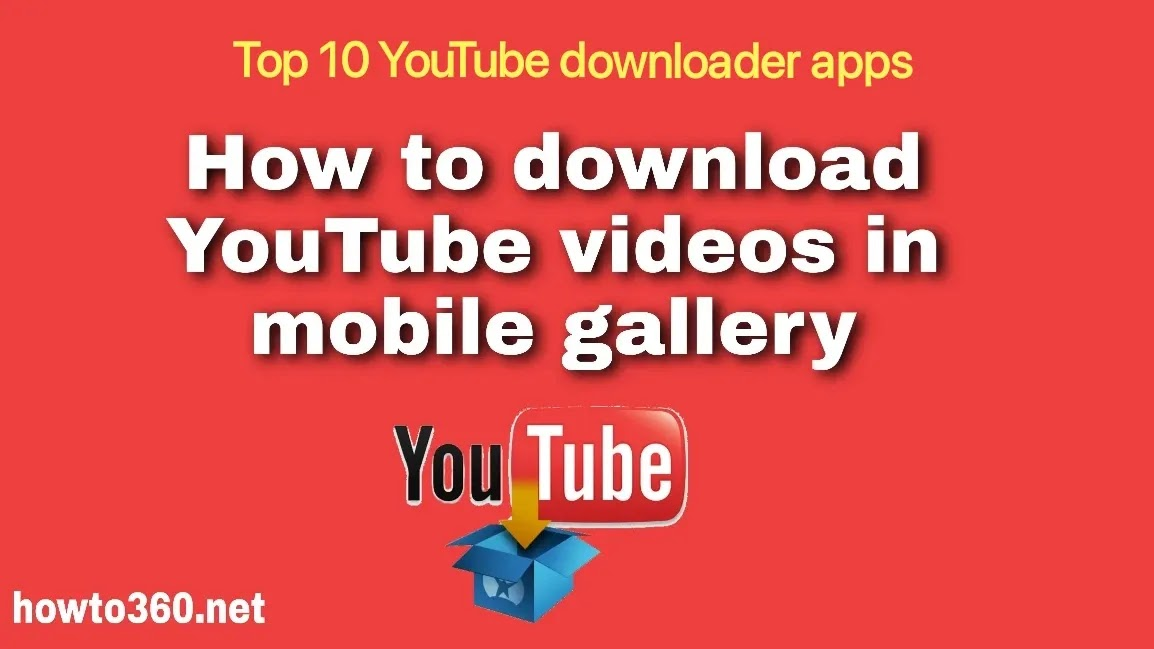 How to download YouTube videos in mobile gallery [Top 10 YouTube downloader apps]