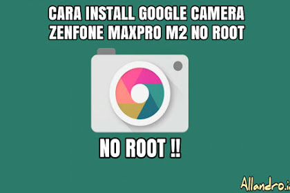 Cara Instal Google Camera di Zenfone Max Pro M2 Tanpa Root