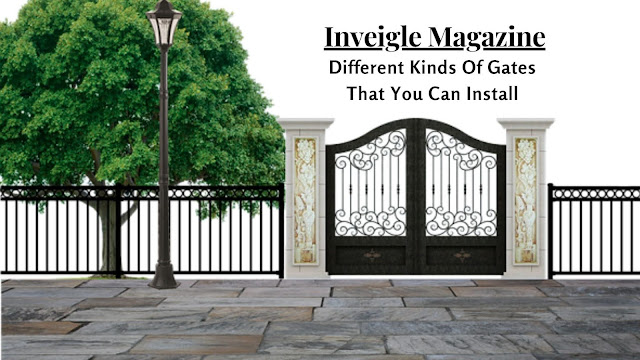 Different Kinds of Gates that You Can Install At Your House