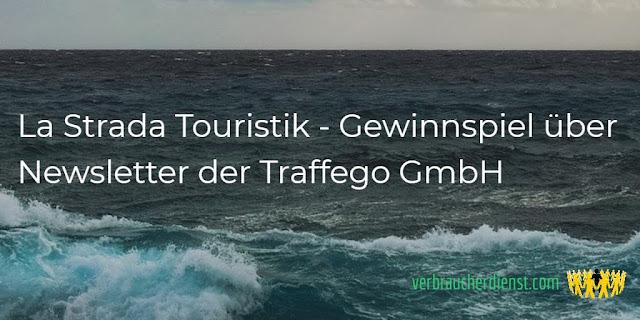 Titel: La Strada Touristik – Gewinnspiel über Newsletter der Traffego GmbH