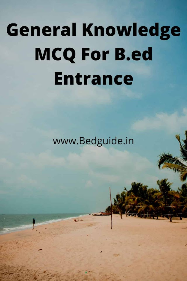 General Knowledge MCQ For B.ed Entrance