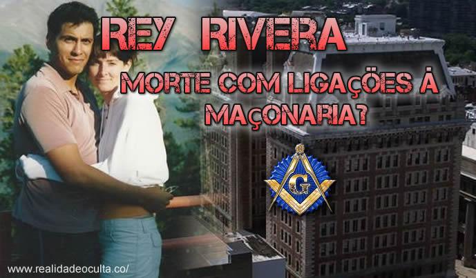 Rey Rivera: Maçonaria envolvida na Morte?