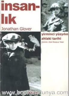 Jonathan Glover - İnsanlık - Yirminci Yüzyılın Ahlaki Tarihi