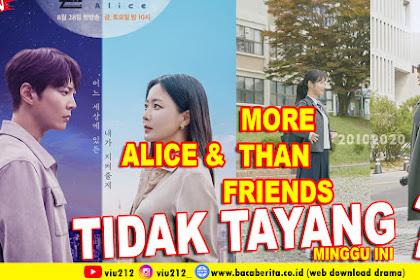 Drama Korea ALICE & MORE THAN FRIENDS Tidak Tayang Minggu Ini!
