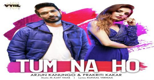Download Tum Na Ho By Arjun Kanungo Mp3 Song by Arjun Kanungo, Prakriti Kakar