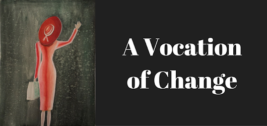 A Vocation of Change