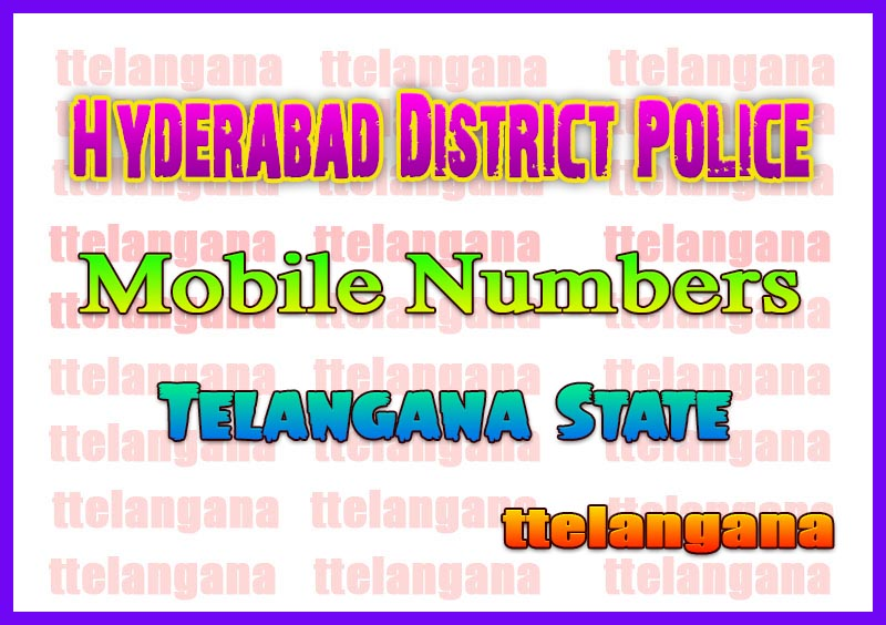 Hyderabad District Police Office Mobile Numbers in Telangana State