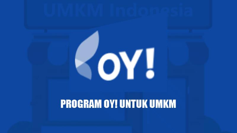 Yuk Pakai OY! Ada Program juga Untuk UMKM dengan Banyak Keuntungan