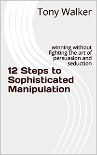12 Steps to Sophisticated Manipulation book promotion by Tony Walker