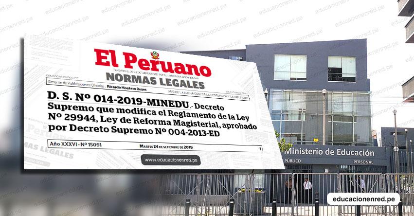 MINEDU modifica reglamento de la Ley de Reforma Magisterial (Decreto Supremo Nº 014-2019-MINEDU) www.minedu.gob.pe