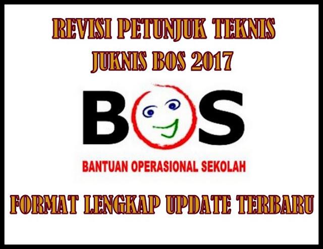 Revisi Petunjuk Teknis (JUKNIS) BOS 2017 Format Lengkap Versi Terbaru
