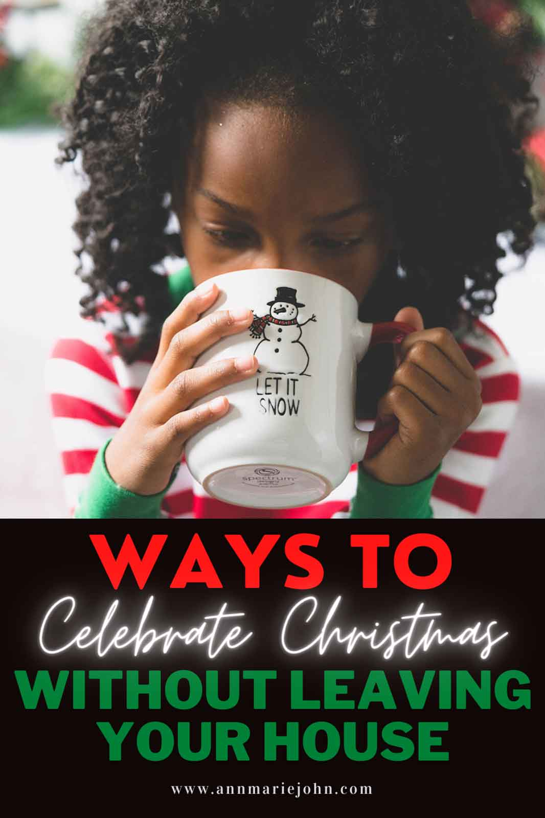 Ways to Celebrate Christmas without Leaving the House