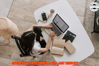 Student Loans Should Be Last Resort