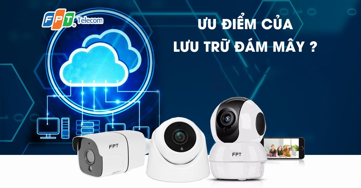 Camera lưu trữ Cloud FPT