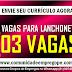VAGAS PARA LANCHONETE, 03 VAGAS PARA CHAPEIRO/ AUXILIAR DE COZINHA, GARÇOM E COPEIRO