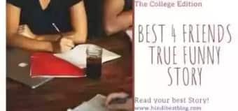 Best 4 Friends True Funny Story