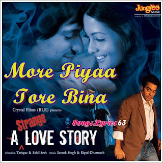 MORE PIYA Song Lyrics A Strange love Story [2011]: