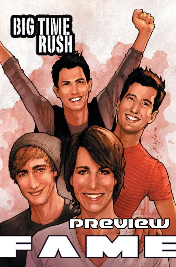 BIG TIME RUSH (PART ONE) - A FOUR PAGE PREVIEW - Comic Book