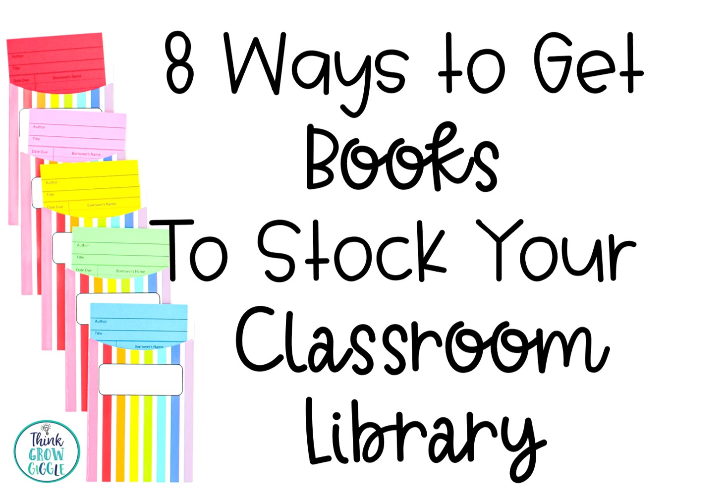 8 Ways to Get Books to Stock Your Classroom Library