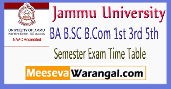 Jammu University BA B.SC B.Com 1st 3rd 5th Semester Exam Time Table 2017