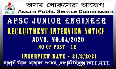 APSC Junior Engineer Recruitment Interview Notice(Advt. No.04/2020)