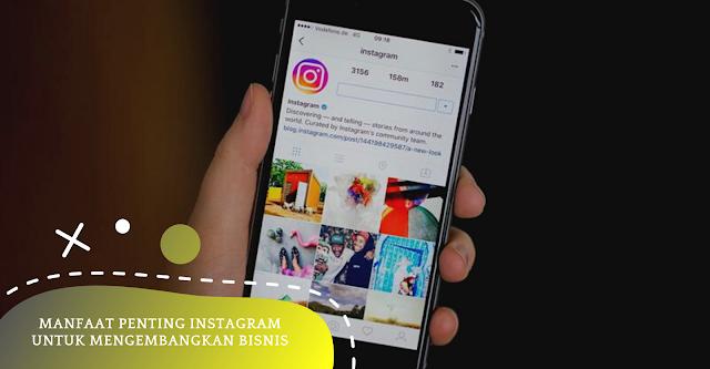 Manfaat Penting Instagram Untuk Mengembangkan Bisnis