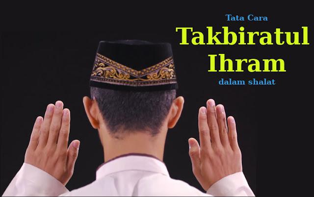 Tata Cara Takbiratul Ihram