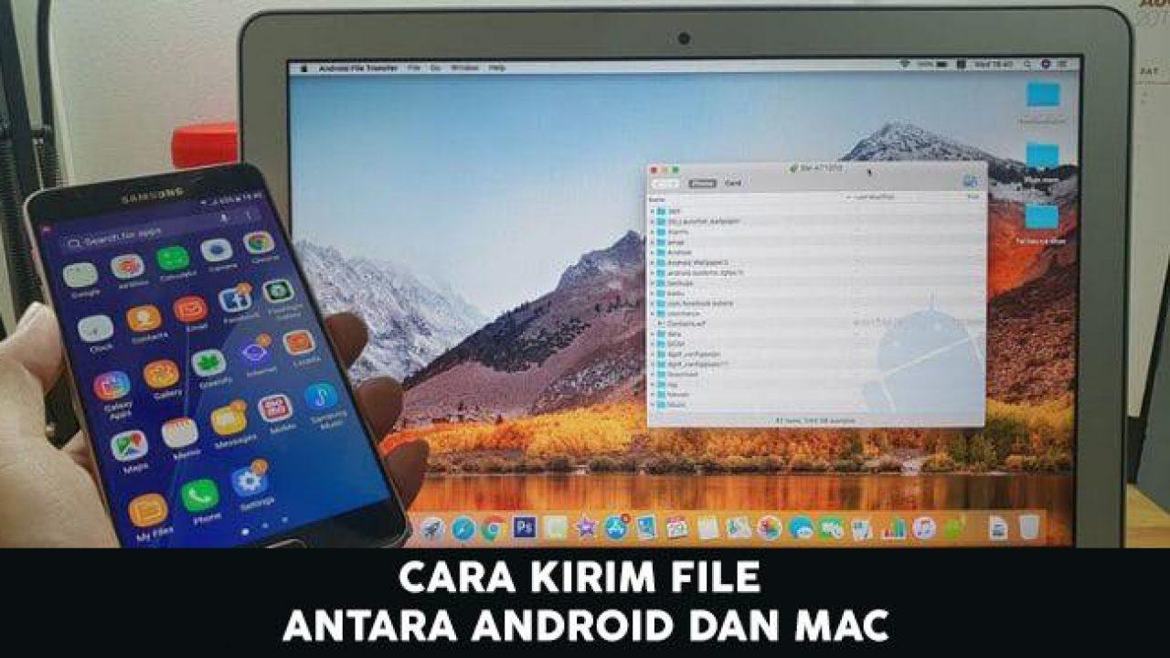 Kirim File, Transfer Data di Android ke MAC dengan Mudah Sekali Klik!