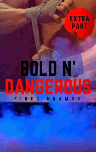 Bold n Dangerous (Extra Part) Karya Finecinnamon PDF
