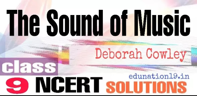 The Sound of Music class 9 solutions