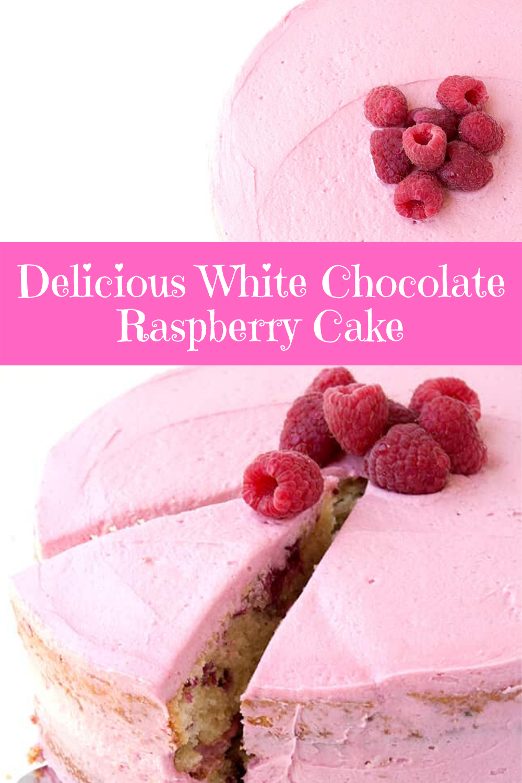 Delicious White Chocolate Raspberry Cake
