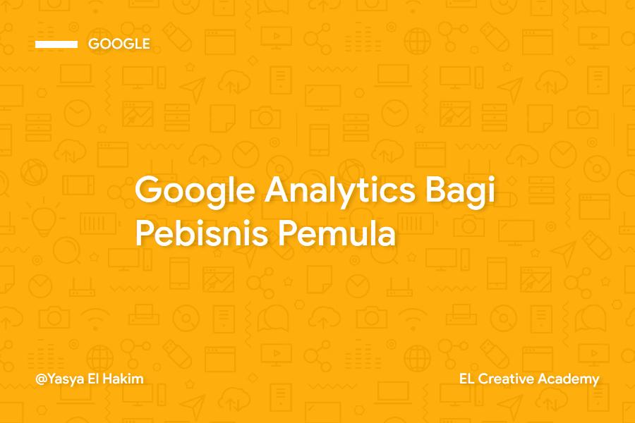 Pertanyaan tentang Google Analytics untuk Pemula (Bisnis)