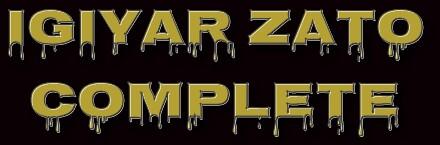 IGIYAR ZATO COMPLETE