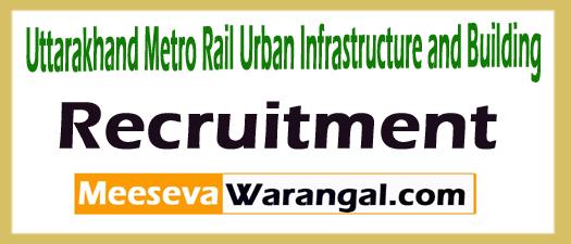 Uttarakhand Metro Rail Urban Infrastructure and Building UKMRC Recruitment