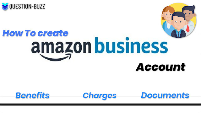 HOW TO CREATE AMAZON BUSINESS ACCOUNT