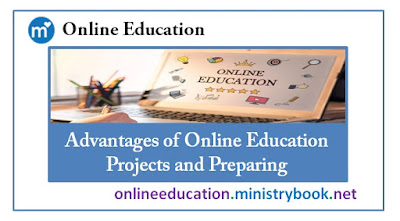 Advantages of Online Education Projects and Preparing