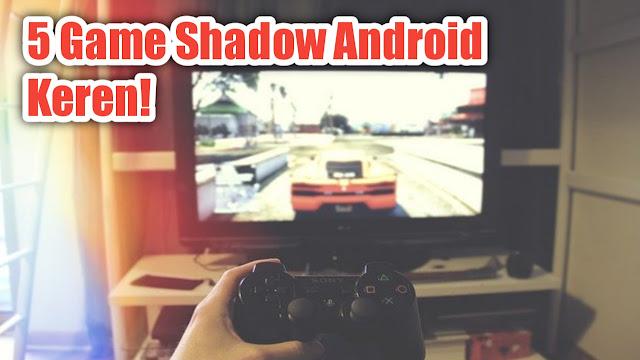 Game Shadow Offline Android Keren Terbaru Game Shadow Offline Android Keren Terbaru!