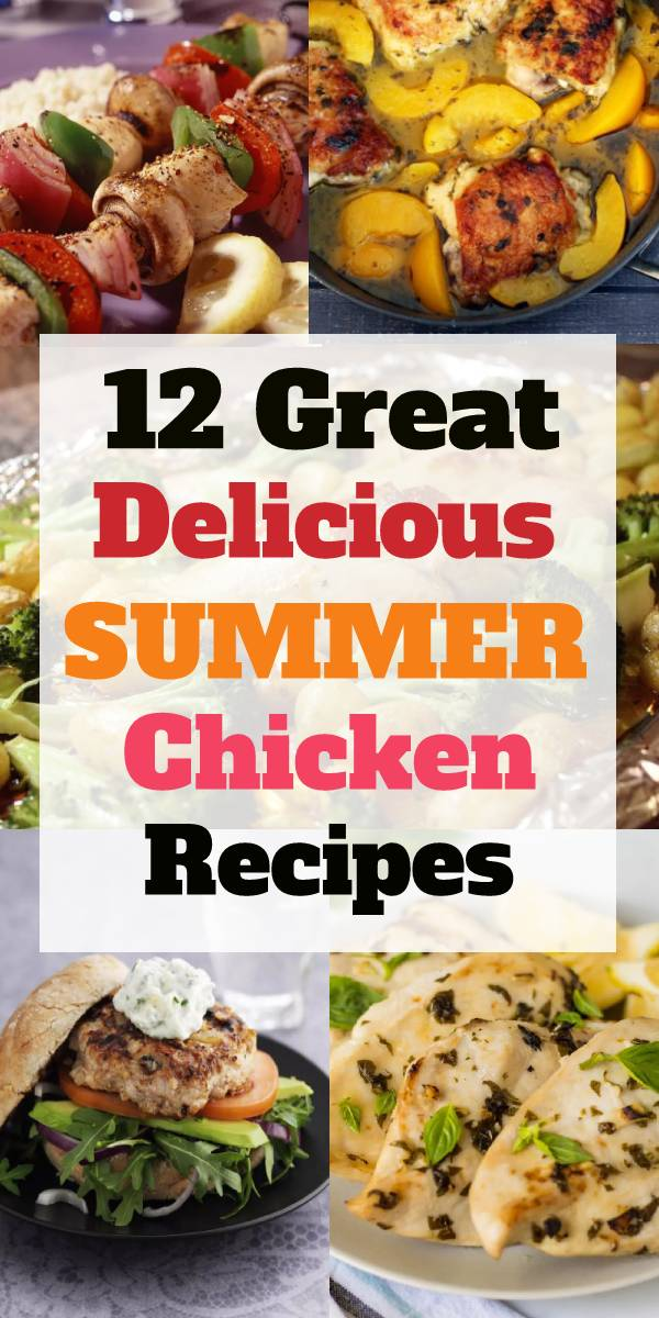 12 Great Summer Chicken Recipes - Summer Recipes #summerfood #summerrecipe #chickenrecipe #easychickenrecipe #dinnerrecipe #easydinnerrecipe #maindish #bestdinnerrecipe #bestsummerrecipe