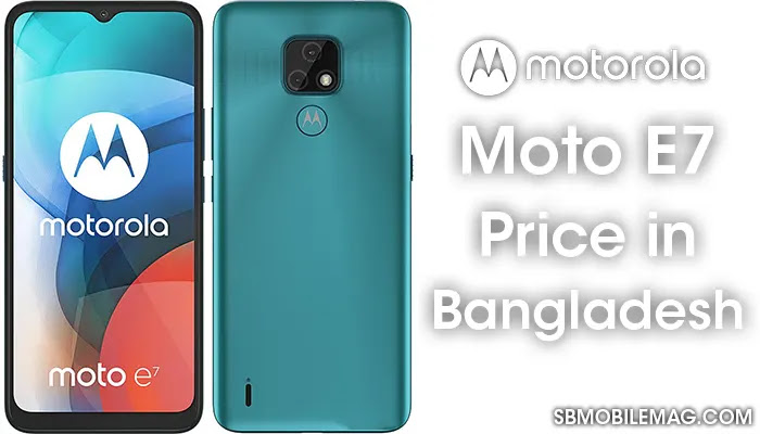 Motorola Moto E7, Motorola Moto E7 Price , Motorola Moto E7 Price in Bangladesh