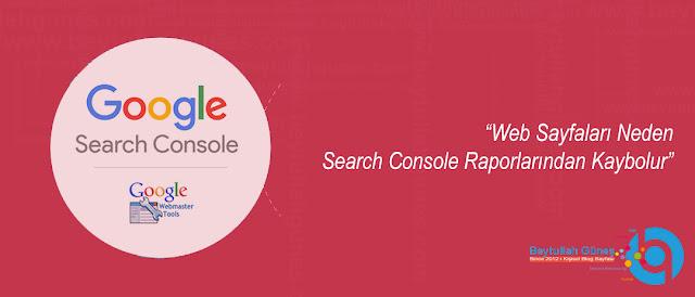 Web Sayfaları Neden Search Console Raporlarından Kaybolur