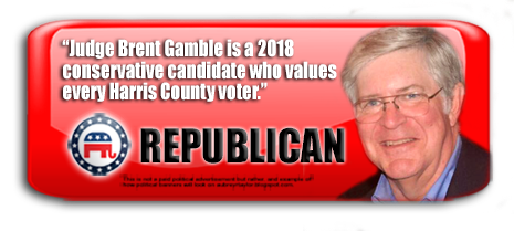 JUDGE BRENT GAMBLE WILL BE ON THE BALLOT IN HARRIS COUNTY, TEXAS ON NOVEMBER 6, 2018