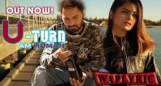 U Turn Song Lyrics | AM Human & Jass