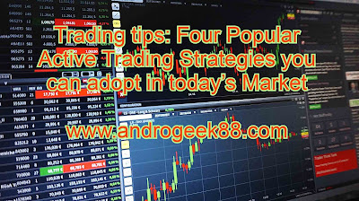 Trading tips: Four Popular Active Trading Strategies you can adopt in today's Market