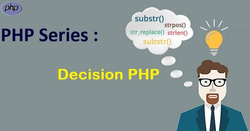 PHP Series : Decision dalam PHP