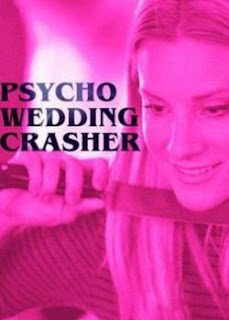 Download Film Psycho Wedding Crasher (2017) 720p HDTV Subtitle Indonesia