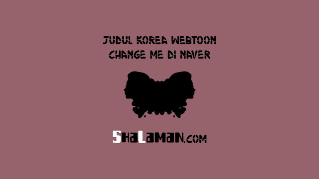 Judul Korea Webtoon Change Me di Naver