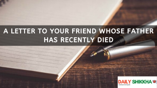 A letter to your friend whose father has recently died