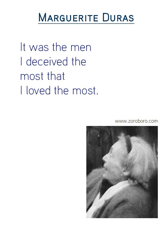 Marguerite Duras Quotes. Love, Philosophical, Whole Life & Beauty Quotes.Marguerite Duras Inspiring Quotes/Words/Thoughts