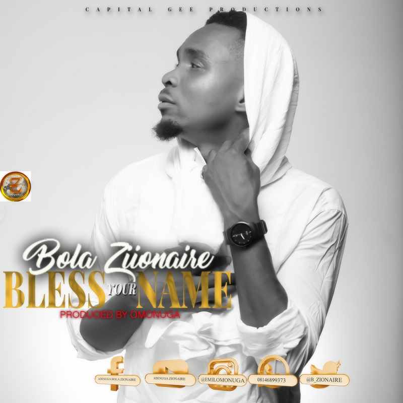 Bola Zionaire - Bless You Name Mp3 Download